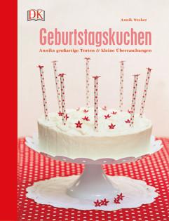 Backbuch von Annik Wecker: Geburtstagskuchen
