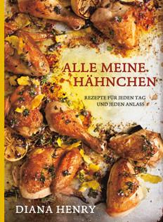 cover-kochbuch-diana-henry-alle-meine-haehnchen-valentinas