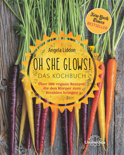 Kochbuch von Angela Liddon: Oh She Glows!