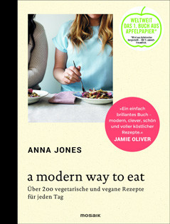 Kochbuch von Anna Jones: A Modern Way to Eat