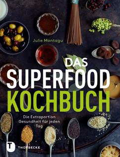 Kochbuch von Julie Montagu: Das Superfood-Kochbuch