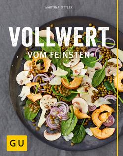 Kochbuch von Martina Kittler: Vollwert vom Feinsten