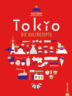 Kochbuch von Maori Murota: Tokyo - Die Kultrezepte