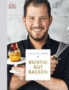 Backbuch von Christian Hümbs: Richtig gut backen
