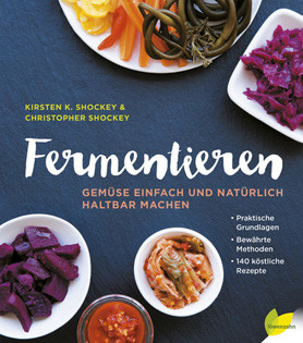 Kochbuch von Kirsten K. Shockey & Christopher Shockey: Fermentieren