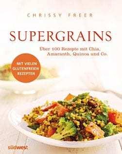 Kochbuch von Chrissy Freer: Supergrains