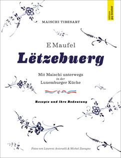Kochbuch von Maischi Tibesart: E Maufel Lëtzebuerg