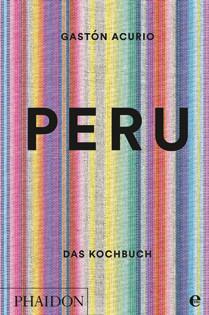Kochbuch von Gastón Acurio: Peru
