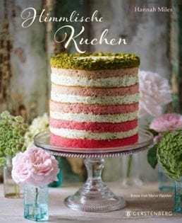 Backbuch von Hannah Miles: Himmlische Kuchen