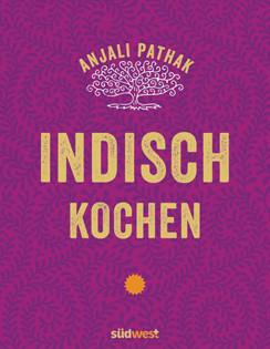 Kochbuch von Anjali Pathak: Indisch kochen