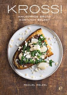 Kochbuch von Raquel Pelzel: KROSS!