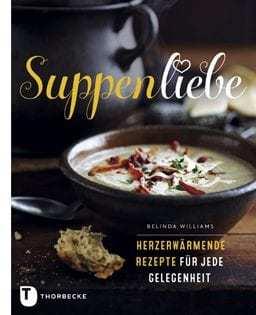 Kochbuch von Belinda Williams: Suppenliebe