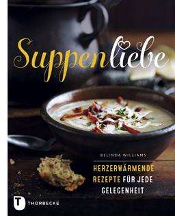 Kochbuch von Belinda Williams: Suppenliebe