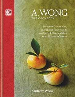 Kochbuch von Andrew Wong: A. Wong – The Cookbook
