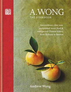 Kochbuch von Andrew Wong: A. Wong – The Cookbook