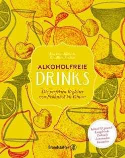 Kochbuch von Eva Derndorfer & Elisabeth Fischer: Alkoholfreie Drinks