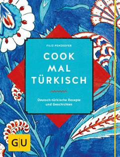 Kochbuch von Filiz Penzkofer: Cook mal türkisch
