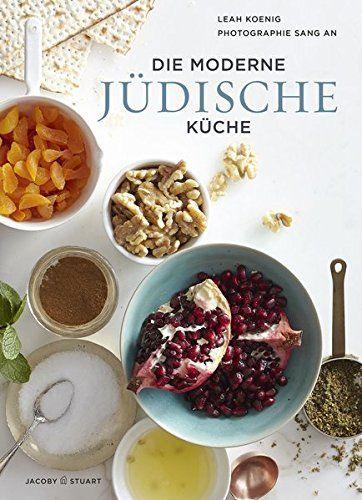 Kochbuch von Leah Koenig: Die moderne jüdische Küche