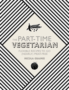 Kochbuch von Nicola Graimes: The Part-Time Vegetarian