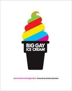 Kochbuch von Bryan Petroff & Douglas Quint: Big Gay Ice Cream
