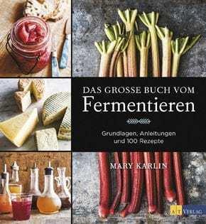 Kochbuch von Mary Karlin: Das große Buch vom Fermentieren
