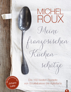 Kochbuch von Michel Roux: Meine französischen Küchenschätze