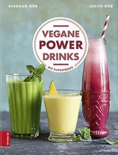 Kochbuch von Judith & Surdham Göb: Vegane Powerdrinks mit Superfoods