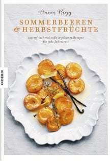Kochbuch von Annie Rigg: Sommerbeeren & Herbstfrüchte
