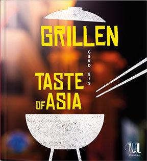 Kochbuch von Gerd Eis: Grillen – Taste of Asia