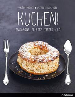 Backbuch von Valéry Drouet & Pierre-Louis Viel: Kuchen!