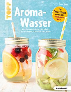 Getränkebuch von Anne Iburg: Aroma-Wasser
