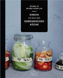 Kochbuch von Byung-Hi & Byung-Soon Lim: Kimchi