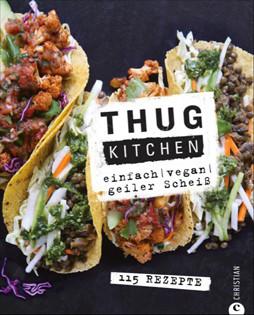 Kochbuch von Thug Kitchen LLC: Thug Kitchen – einfach | vegan | geiler Scheiß