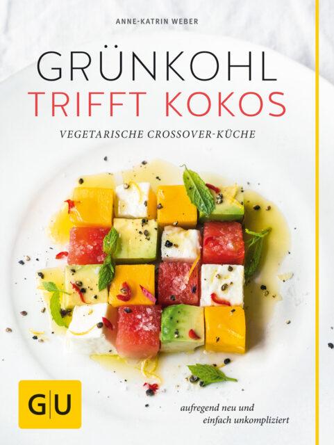 Kochbuch von Anne-Katrin Weber: Grünkohl trifft Kokos