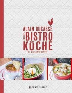 Kochbuch von Alain Ducasse: Meine Bistroküche
