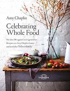 Kochbuch von Amy Chaplin: Celebrating Whole Food