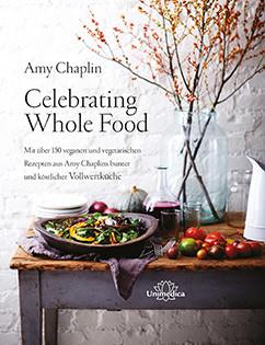 Kochbuch von Amy Chaplin: Celebrating Whole Food