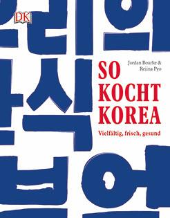 Kochbuch von Jordan Bourke & Rejina Pyo: So kocht Korea