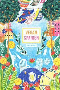 Kochbuch von Gonzalo Baró: Vegan Spanien