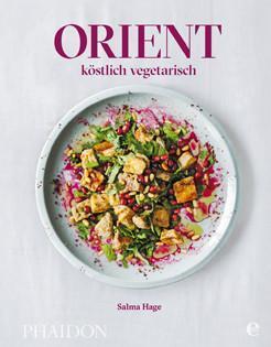 Kochbuch von Salma Hage: Orient – köstlich vegetarisch