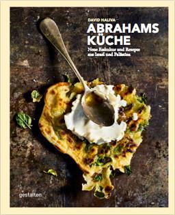 Kochbuch von David Haliva: Abrahams Küche