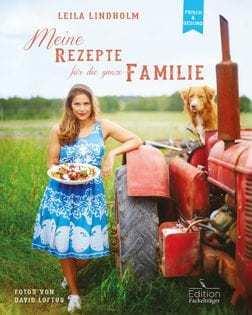 Kochbuch von Leila Lindholm: Meine Rezepte für die ganze Familie