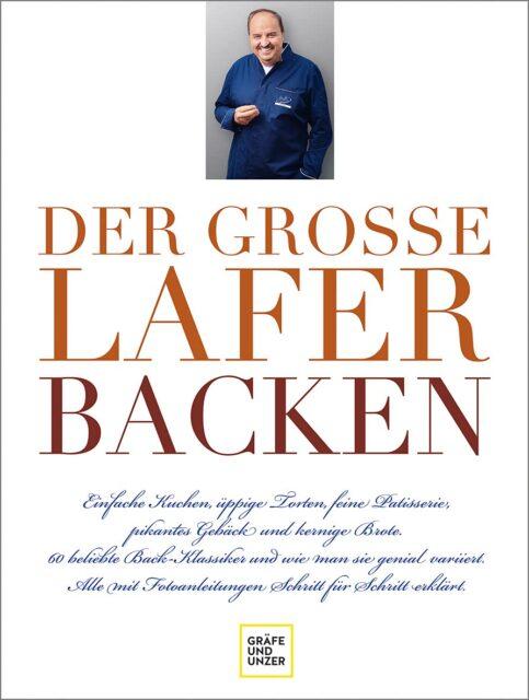 Backbuch von Johann Lafer: Der große Lafer Backen
