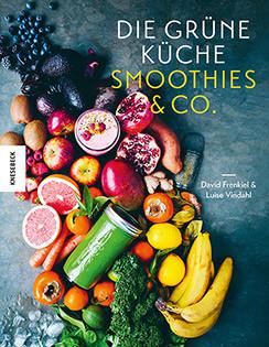 Kochbuch von David Frenkiel & Luise Vindahl – Die grüne Küche: Smoothies & Co.
