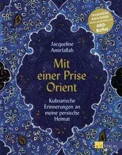 Kochbuch von Jacqueline Amirfallah: Mit einer Prise Orient