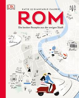 Kochbuch von Katie & Giancarlo Caldesi: Rom – Die besten Rezepte aus der ewigen Stadt