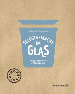 Kochbuch von Nikolaus Tomsich: Selbstgemacht im Glas