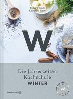 Kochbuch von Richard Rauch & Katharina Seiser: Winter