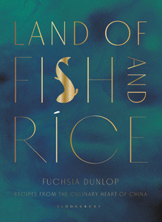 Kochbuch von Fuchsia Dunlop: Land of Fish and Rice