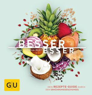 Kochbuch von Tanja Dusy: Besser Esser